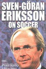 Sven-Goran Eriksson on Soccer : The Inner Game - Improving Performance - Sven-Goran Eriksson