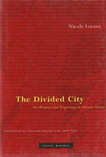 The Divided City : On Memory and Forgetting in Ancient Athens - Nicole Loraux