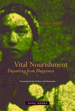 Vital Nourishment : Departing from Happiness - Francois Jullien