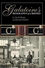Galatoires : Bioraphy of a Bistro - Marda Burton