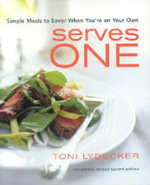 Serves One : 50 Exciting and Tasty Recipes - Toni Lydecker