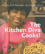 The Kitchen Diva Cooks! - Angela Shelf Medearis