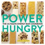 Power Hungry : The Ultimate Energy Bar Cookbook - Camilla V Saulsbury