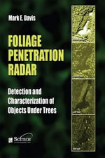Foliage Penetration Radar : Detection and Characterization of Objects Under Trees - Mark E. David