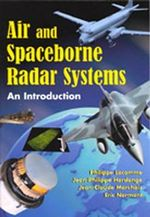 Air and Spaceborne Radar Systems : An Introduction :  An Introduction - Philippe Lacomme