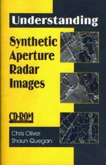 Understanding Synthetic Aperture Radar Images - Chris Oliver