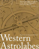 Western Astrolabes : Historic Scientific Instruments of the Adler Planetarium & Astronomy Museum - Roderick Webster