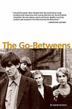 The Go-Betweens : Expert Consult: Online and Print - David Nichols