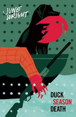 Duck Season Death - June Wright