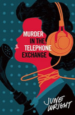 Murder in the Telephone Exchange - June Wright