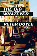 The Big Whatever - Peter Doyle
