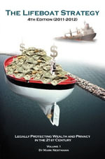 THE LIFEBOAT STRATEGY : Legally Protecting Wealth and Privacy in the USA - Mark Ph.D. Nestmann