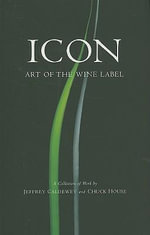 Icon : Art of the Wine Label - Jeffrey Caldewey