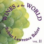 Wines of the World Vol. I : France, Italy and Germany - Robert Lawrence Balzer