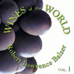 Wines of the World Volume II : 3 Audio CDs, United States, Spain, Portugal, Madeira, Australia, New Zealand & South America - Robert Lawrence Balzer