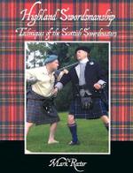 Highland Swordsmanship : Techniques of the Scottish Swordmasters