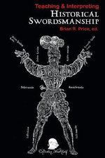 Teaching and Interpreting Historical Swordsmanship - Brian R. Price
