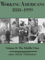 Working Americans 1880-1999 : The Middle Class - Scott V Derks