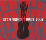 Steel Bridge Songs, Volume 6