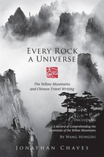 Every Rock a Universe : The Yellow Mountains and Chinese Travel Writing - Professor Jonathan Chaves