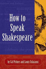 How to Speak Shakespeare : SANTA MONICA PRESS - Cal Pritner