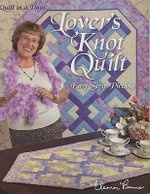 Lovers Knot Quilt : Easy Strip Piecing - Eleanor Burns