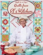 Quilts from El's Kitchen - Eleanor Burns