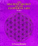 The Ancient Secret of the Flower of Life : v. 1 - Drunvalo Melchizedek