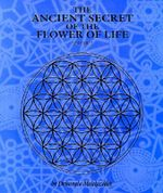 The Ancient Secret of the Flower of Life : v. 2 - Drunvalo Melchizedek