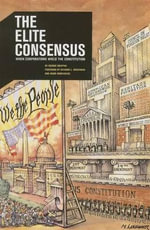 The Elite Consensus : When Corporations Wield the Constitution - George Draffan
