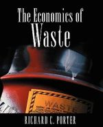The Economics of Waste : Vital Survival Tips for the Modern Man - Richard C. Porter