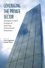 Leveraging the Private Sector : Management-based Strategies for Improving Environmental Performance