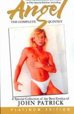 Angel : The Complete Quintet - John Patrick