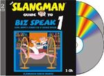 The Slangman Guide to Biz Speak 1 : Slang Idioms & Jargon Used in Business English - David Burke
