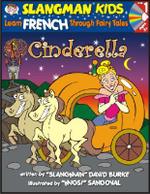 Cinderella : Level 1: Learn French Through Fairy Tales - David Burke