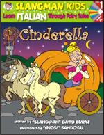 Cinderella : Level 1: Learn Italian Through Fairy Tales - David Burke