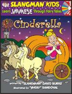 Cinderella : Level 1: Learn Japanese Through Fairy Tales - David Burke