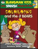 Goldilocks and the 3 Bears : Level 2: Learn Spanish Through Fairy Tales - David Burke