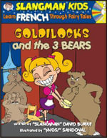 Goldilocks and the 3 Bears : Level 2: Learn French Through Fairy Tales - David Burke