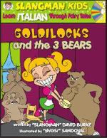 Goldilocks (Level 2) : Learn Italian Through Fairy Tales - David Burke