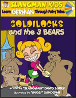 Goldilocks (Level 2) : Learn German Through Fairy Tales - David Burke