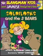 Goldilocks and the 3 Bears : Level 2: Learn Japanese Through Fairy Tales - David Burke