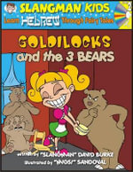 Goldilocks and the 3 Bears : Level 2: Learn Hebrew Through Fairy Tales - David Burke
