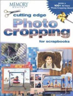 Cutting Edge Photo Cropping for Scrapbooks : Book 2 :  Book 2 - Memory Makers