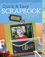 Quick and Easy Scrapbook Styles - Memory Makers Books