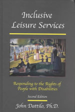 Inclusive Leisure Services : Responding to the Rights of People with Disabilities - John Dattilo