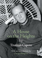 A House on the Heights - Truman Capote