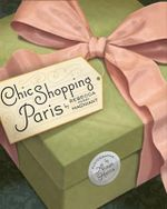 Chic Shopping Paris - Rebecca Perry Magniant