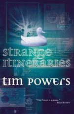 Strange Itineraries - Tim Powers