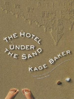 Hotel Under the Sand - Kage Baker